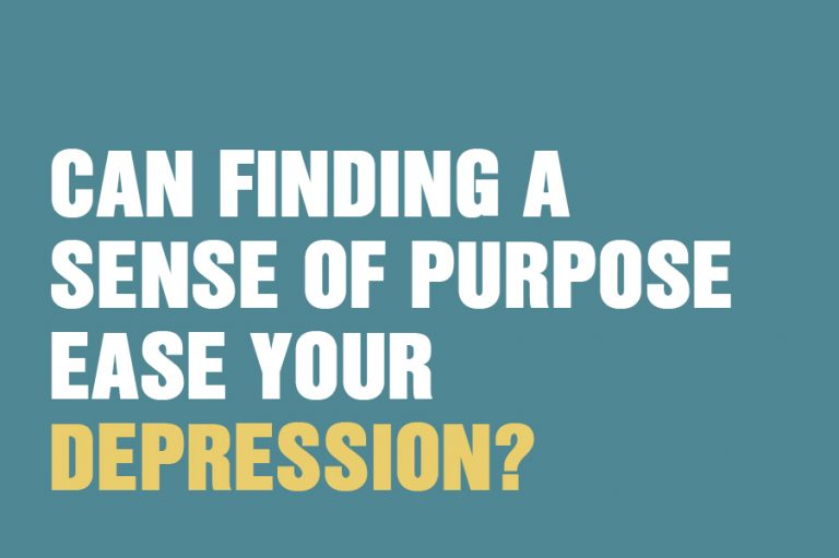 Can finding a sense of purpose ease your depression?
