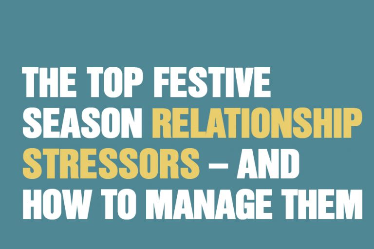 The Top Relationship Stressors Of The Festive Season – And How To Manage Them