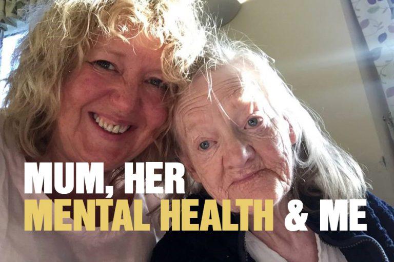 Mum, Her Mental Health And Me