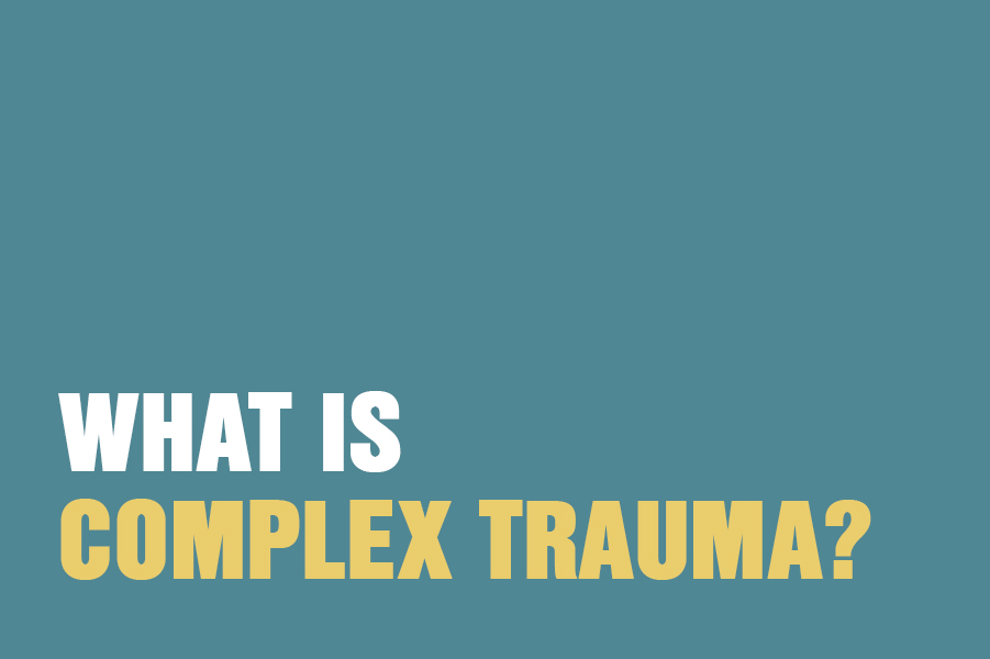 What Is Complex Trauma?