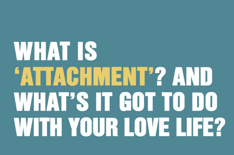 What Is 'Attachment'? And What's It Got To Do With Your Love Life?