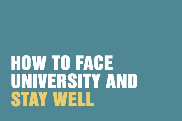 How To Face University And Stay Well