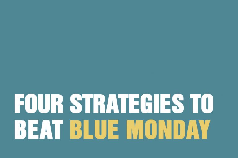 Four Strategies To Beat Blue Monday