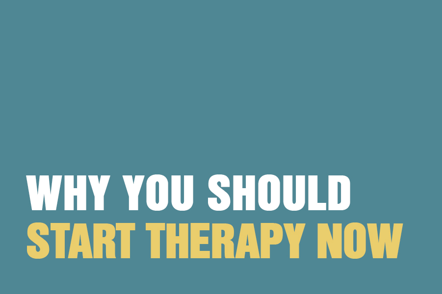 Why You Should Start Therapy Now