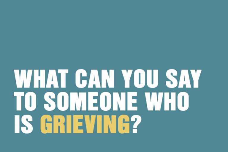 What Can You Say To Someone Who Is Grieving?