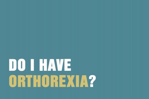 Do I Have Orthorexia?