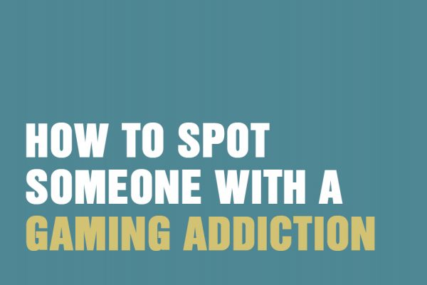 How To Spot Someone With A Gaming Addiction