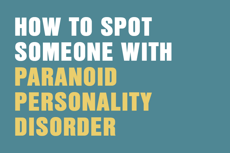 How To Spot Someone With Paranoid Personality Disorder