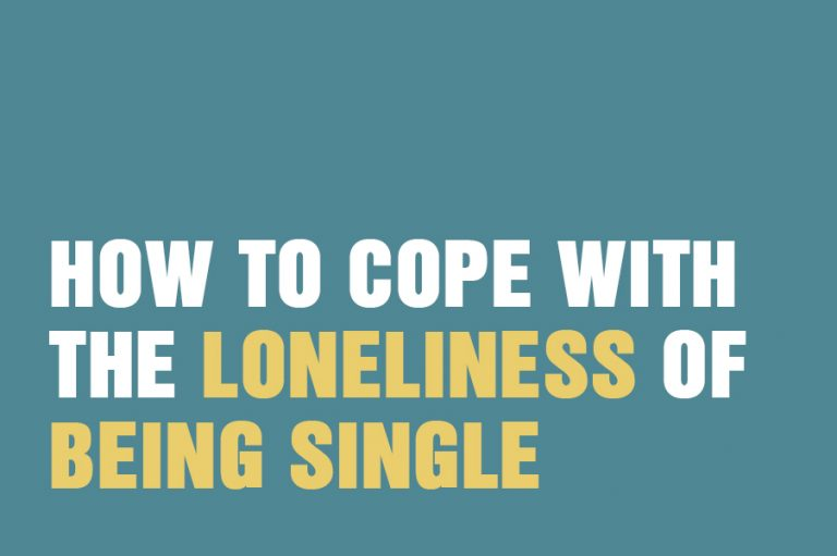 How To Cope With The Loneliness Of Being Single