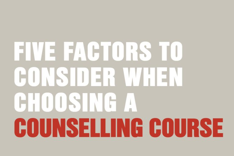 Five Factors To Consider When Choosing A Counselling Course