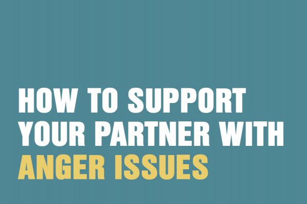 How To Support Your Partner With Anger Issues