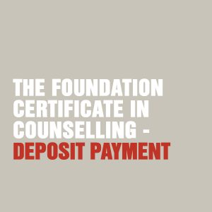 Foundation Certificate in Counselling - Deposit Payment