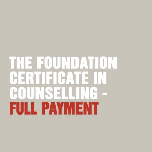 Foundation Certificate in Counselling - Full Payment