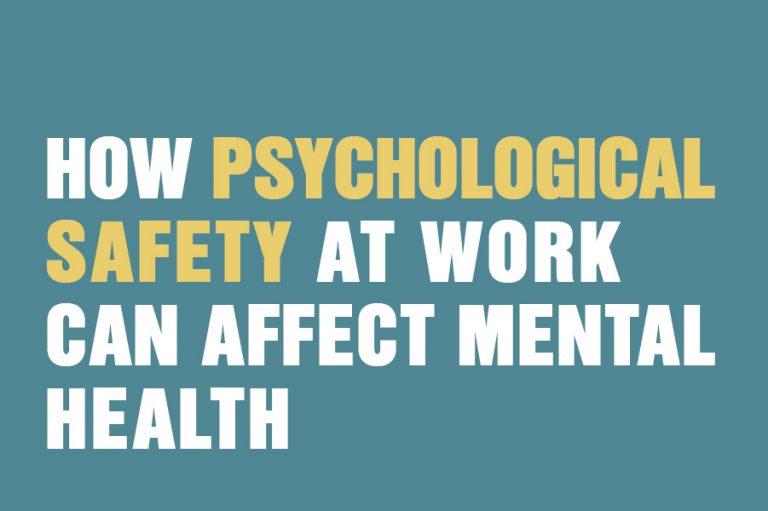 How Psychological Safety At Work Can Affect Mental Health