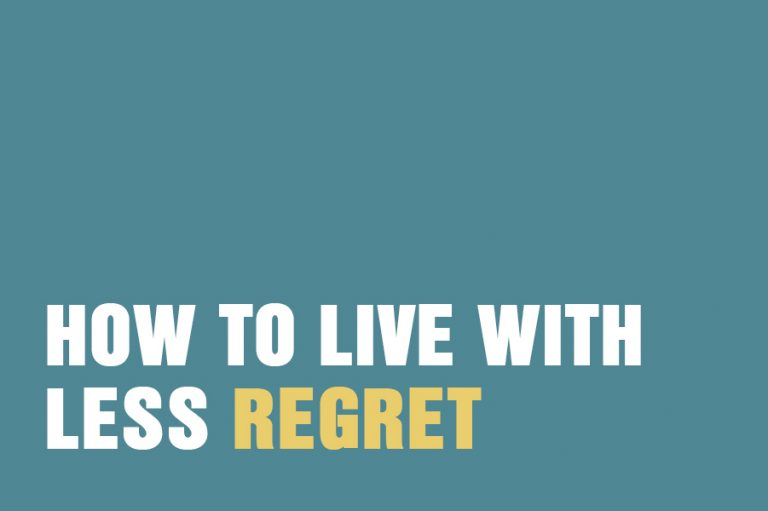How To Live With Less Regret