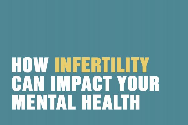 How Infertility Can Impact Your Mental Health