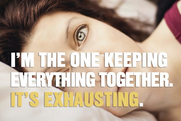 Everyone Looks To Me To Keep Everything Together. It's Exhausting!