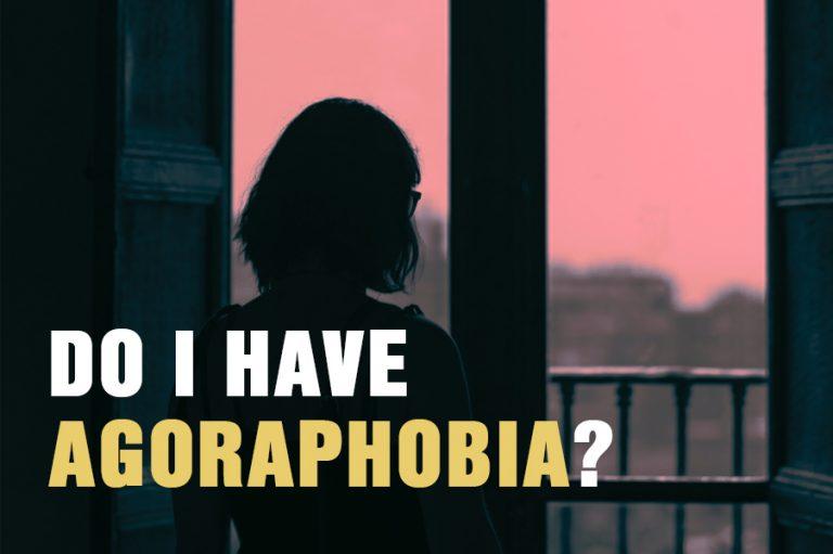 Do I Have Agoraphobia?