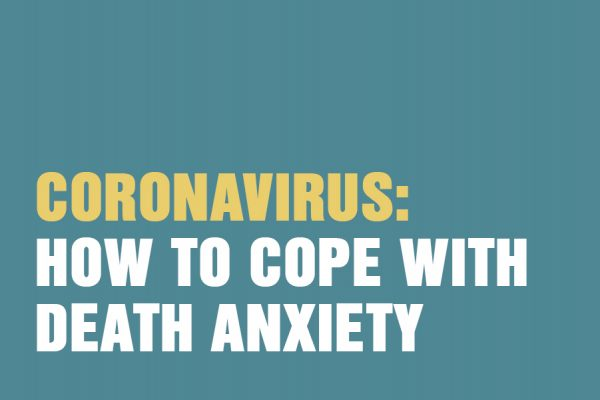 Coronavirus: How To Cope With Death Anxiety