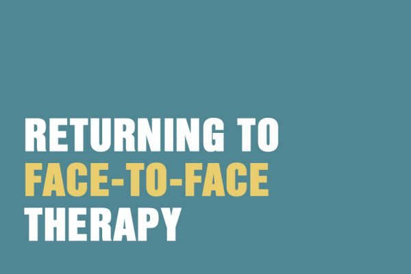 Returning To Face-To-Face Therapy