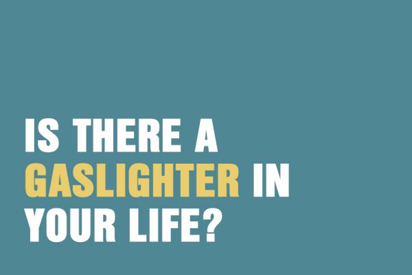 Is There A Gaslighter In Your Life?
