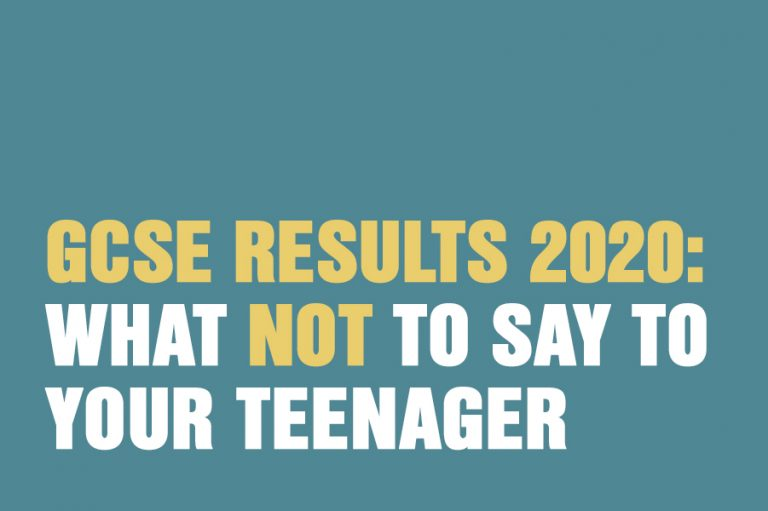 GCSE Results 2020: What NOT To Say To Your Teenager