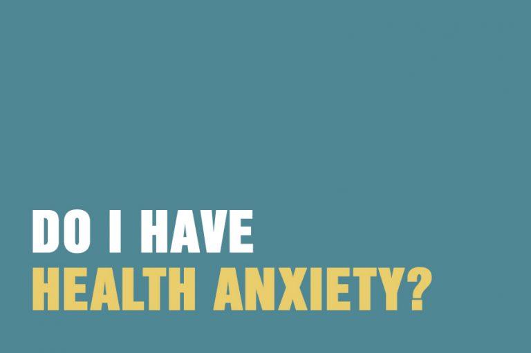 Do I Have Health Anxiety?