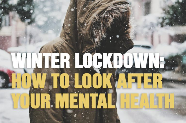 Lockdown in Winter: How To Look After Your Mental Health